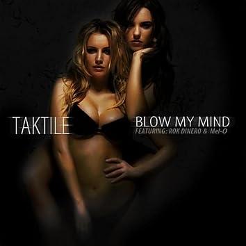 Blow My Mind (feat. Rok Dinero & Mel-O)