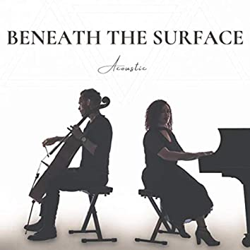 Beneath the Surface (Acoustic)