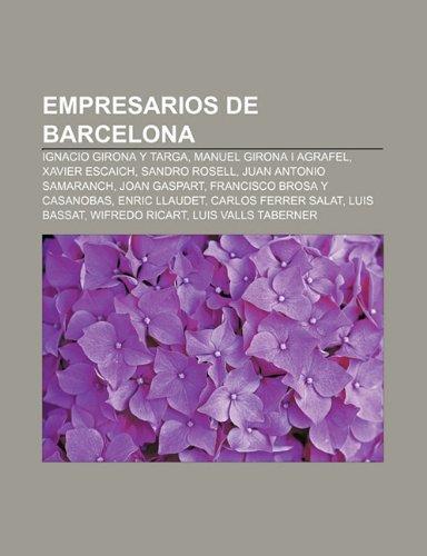 Empresarios de Barcelona: Ignacio Girona y Targa, Manuel Girona i Agrafel, Xavier...