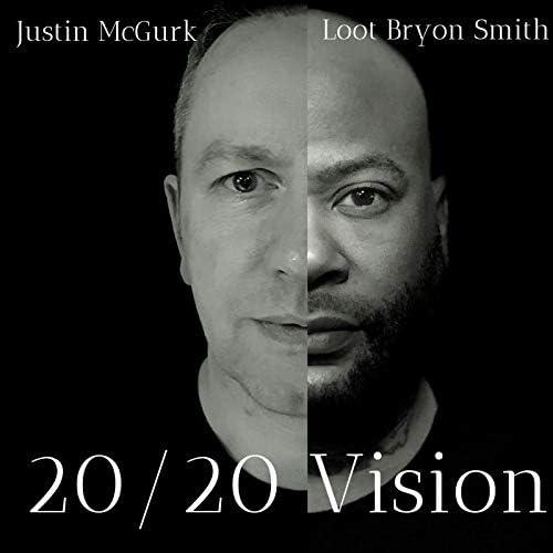 Justin Mcgurk & Loot Bryan Smith