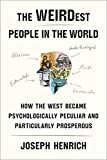 The Weirdest People in the World - How the West Became Psychologically Peculiar and Particularly Prosperous