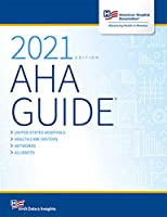AHA Guide: 2021 Edition (American Hospital Association Guide To the Health Care Field)