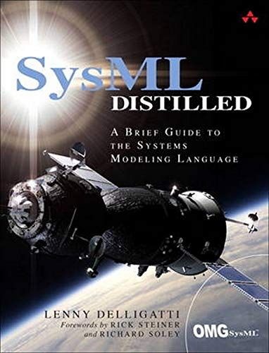 SysML Distilled: A Brief Guide to the Systems Modeling Language
