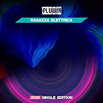 Ragazza Elettrica (Plug In 2020 Short Radio)