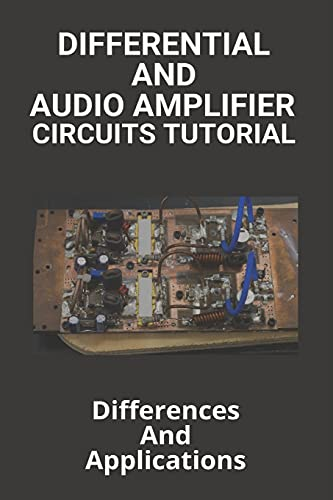 Differential And Audio Amplifier Circuits Tutorial: Differences And Applications: Difference Amplifier Low-Pass Filter
