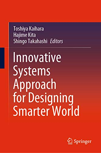 Innovative Systems Approach for Designing Smarter World (English Edition)
