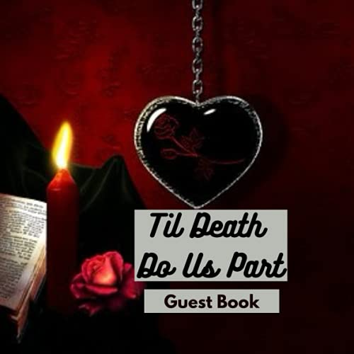 Compare Textbook Prices for Til Death Do Us Part Guest Book: Halloween Guest Book - Gothic Romance Roses & Lace Sign in Guestbook - Black and White Register for Wedding, ... Name and Address - Halloween for adults -  ISBN 9798473763980 by Press, Malik's Gothic