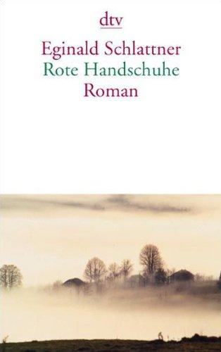 Rote Handschuhe: Roman