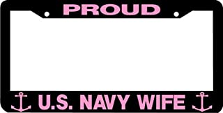 Personalized City Proud Us Navy Wife License Plate Frame