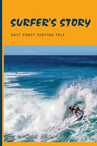 Surfer's Story: East Coast Surfing Tale: Journey Book