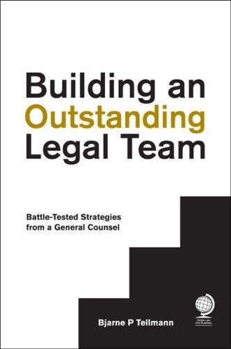 Compare Textbook Prices for Building an Outstanding Legal Team: Battle-Tested Strategies from a General Counsel  ISBN 9781911078203 by Tellmann, Bjarne P.