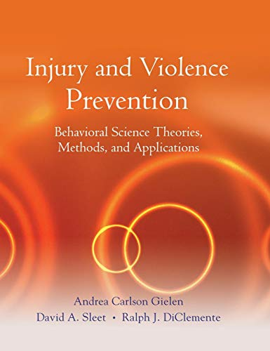 Injury and Violence Prevention: Behavioral Science Theories, Methods, and Applications PDF Books