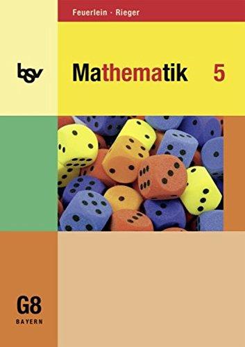 bsv Mathematik - Gymnasium Bayern: Mathematik 5, Gymnasium Bayern, Unterrichtswerk für das G8