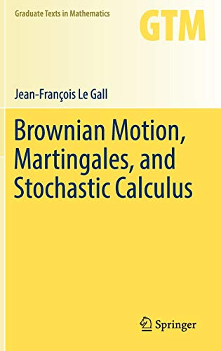 Brownian Motion, Martingales, and Stochastic Calculus (Graduate Texts in Mathematics, 274)