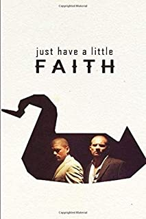 "Just have a little faith notebook: 6x9"" pages 120 blank lined, very awesome prison break notebook with a great cote in the..."