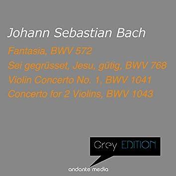 Grey Edition - Bach: Fantasia, BWV 572 & Violin Concerti