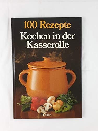 Kochen in der Kasserolle. 100 Rezepte
