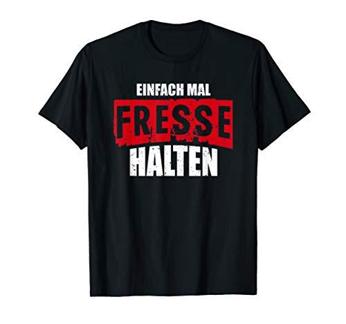 Herren Einfach mal Fresse halten Lustiger Spruch T-Shirt