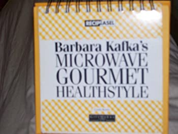 Barbara Kafka's  Microwave Gourmet Healthstyle: 150 Great Recipes on an Easy-To-Us Easel 0811809773 Book Cover
