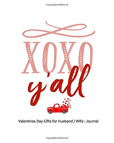 Valentines Day Gifts for Husband / Wife : Journal - Funny Personalized Sexy Romantic Naughty Gift Set for Him/Her - XOXO Y'all: 8 x 10 inches, 60 ... perfect Valentine's Day Gift, Funny Notebook