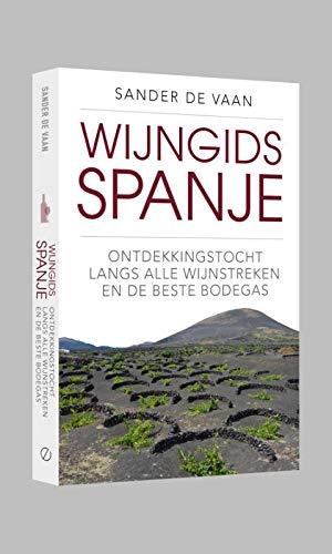 Wijngids Spanje: ontdekkingstocht langs alle wijnstreken en de beste bodegas