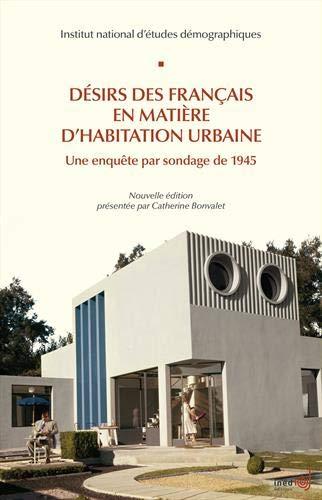 Désirs des Français en matière d'habitation urbaine : Une enquête par sondage de 1945