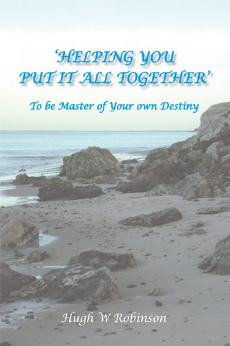 Helping You Put It All Together (To Be Master Of Your Own Destiny) (English Edition)