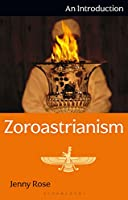 Zoroastrianism: An Introduction (I.B.Tauris Introductions to Religion)