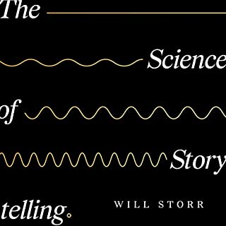 The Science of Storytelling     Why Stories Make Us Human, and How to Tell Them Better              De :                                                                                                                                 Will Storr                               Lu par :                                                                                                                                 Will Storr                      Durée : 6 h et 27 min     Pas de notations     Global 0,0