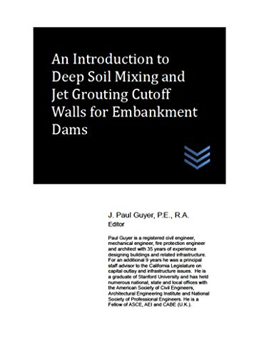 An Introduction to Deep Soil Mixing and Jet Grouting Cutoff Walls for Embankment Dams