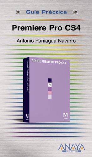 Premiere Pro CS4 (Guías Prácticas)