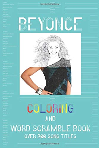 Beyonce Coloring Book & Word Scramble Book (over 200 song titles): Colouring Picture & Activity Puzzle Book For One and Only Fans
