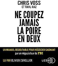 Ne coupez jamais la poire en deux (French Edition)