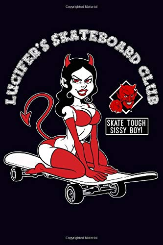 Lucifer's Skateboard Club -Skate Tough Sissy Boy: Blank lined Journal, 100 pages
