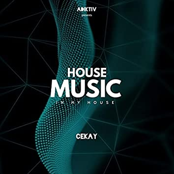 House Music (In My House)