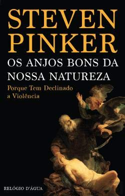 Os Anjos Bons da Nossa Natureza Porque tem declinado a violência