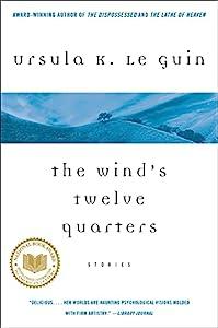 The Wind's Twelve Quarters: Stories