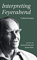 Interpreting Feyerabend: Critical Essays