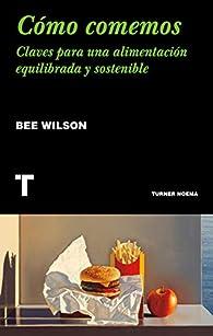 Cómo comemos par Bee Wilson