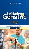Leitfaden Geriatrie Pflege: Interprofessionelles Arbeiten in Medizin Pflege Physiotherapie