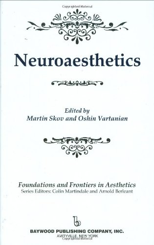 Neuroaesthetics (Foundations and Frontiers in Aesthetics Series)