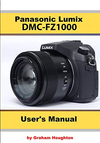 The Panasonic DMC-FZ1000 User's Manual