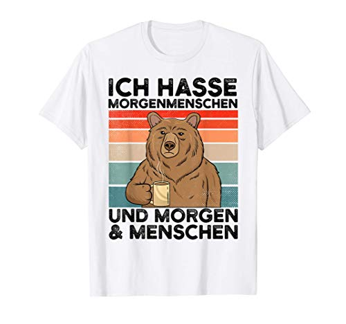 Thats What I Do I Drink Coffee Ich Hasse Morgenmenschen T-Shirt