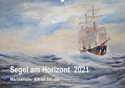 Segel am Horizont - Marinemaler Alfred Jahnke (Wandkalender 2021 DIN A2 quer)