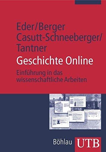 Geschichte Online: Einführung in das wissenschaftliche Arbeiten by Franz X. Eder (2006-09-15)