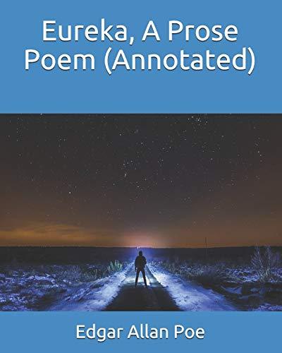 Eureka, A Prose Poem (Annotated)
