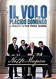 Il Volo with Placido Domingo - Notte magica : A Tribute to the Three Tenors [Italia] [DVD]
