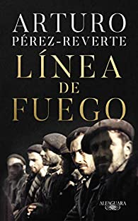 Línea de fuego par Arturo Pérez-Reverte