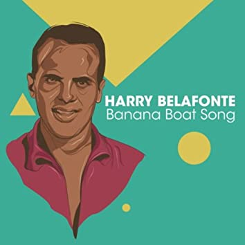 Harry Belafonte - Banana Boat Song