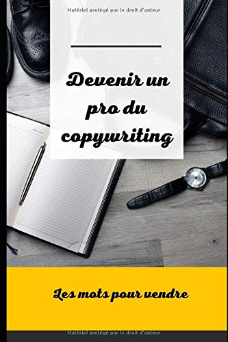 Devenir un pro du copywriting: Les mots pour vendre